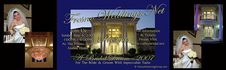 Fresno Bridal Show, A Bridal Dream - Sunday May 6th, 2007