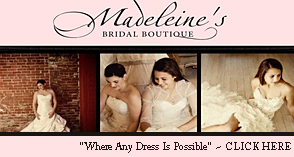 Madeleine's Bridal Boutique - CLICK HERE