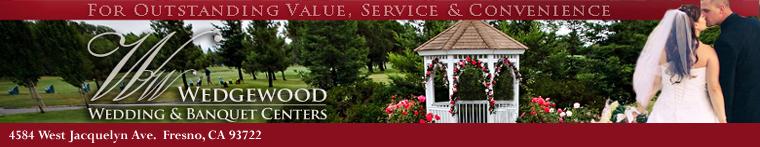 Fresno Wedding Venue, Ceremony Locations and Reception Hall, Wedgewood Banquets Fresno CA